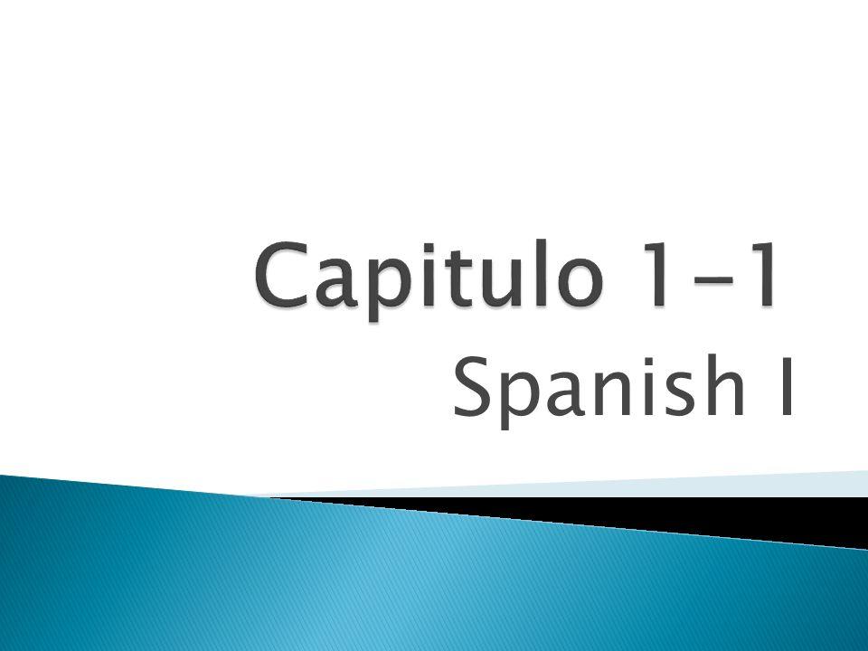Capitulo 1-1 Spanish I