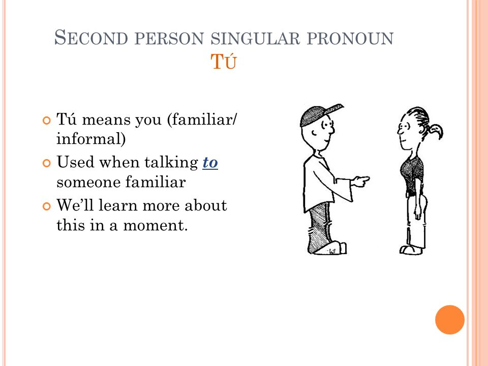 Second person singular pronoun Tú