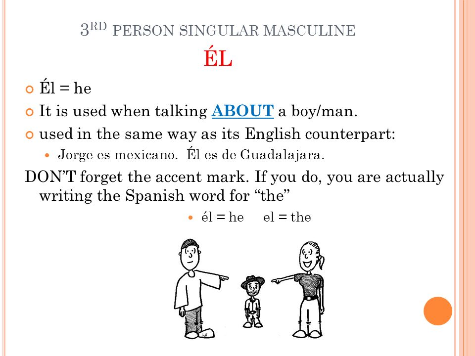 3rd person singular masculine él