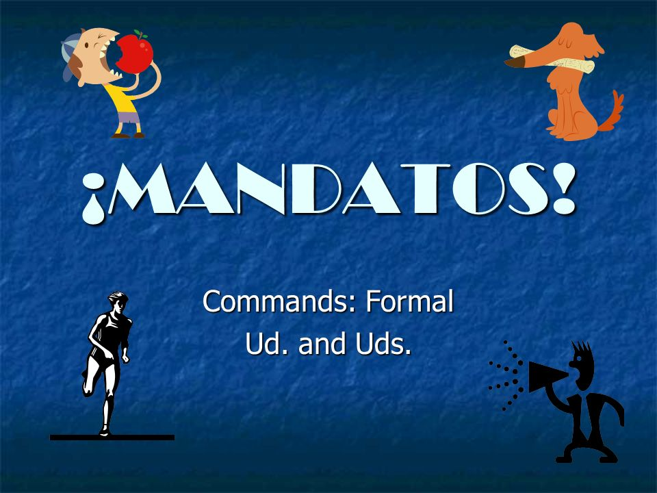 Commands: Formal Ud. and Uds.