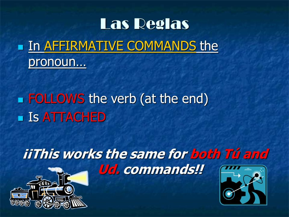 ¡¡This works the same for both Tú and Ud. commands!!