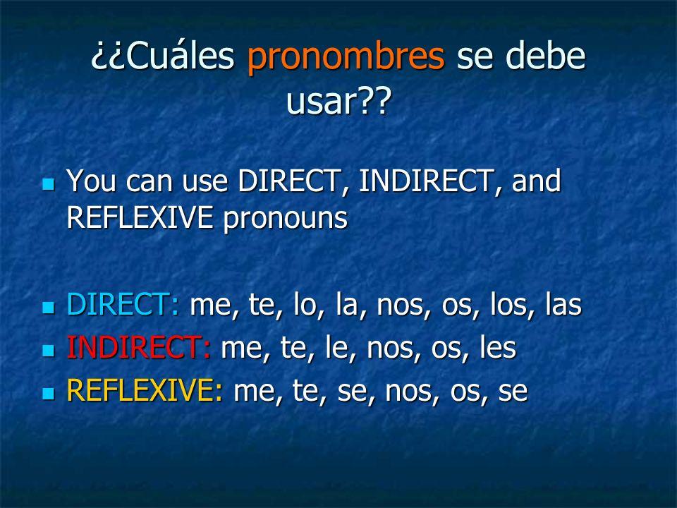 ¿¿Cuáles pronombres se debe usar