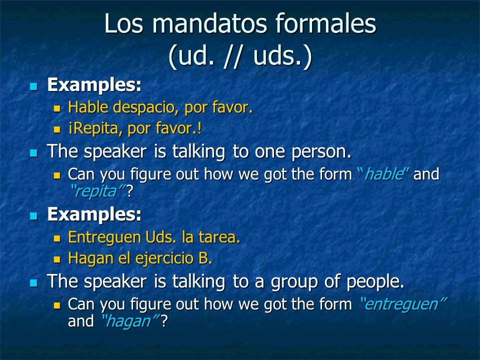 Los mandatos formales (ud. // uds.)