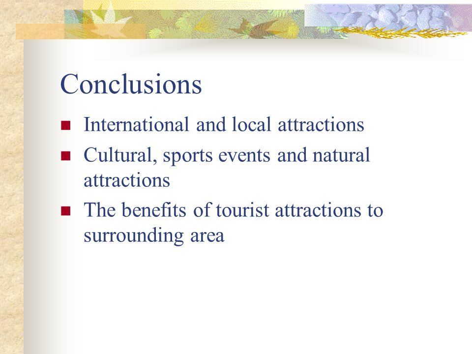 Conclusions International and local attractions