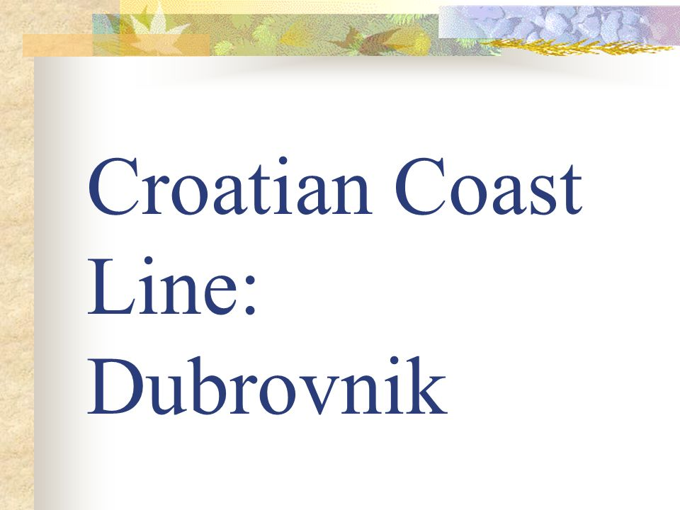 Croatian Coast Line: Dubrovnik