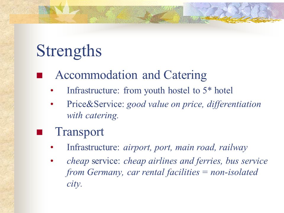 Strengths Accommodation and Catering Transport