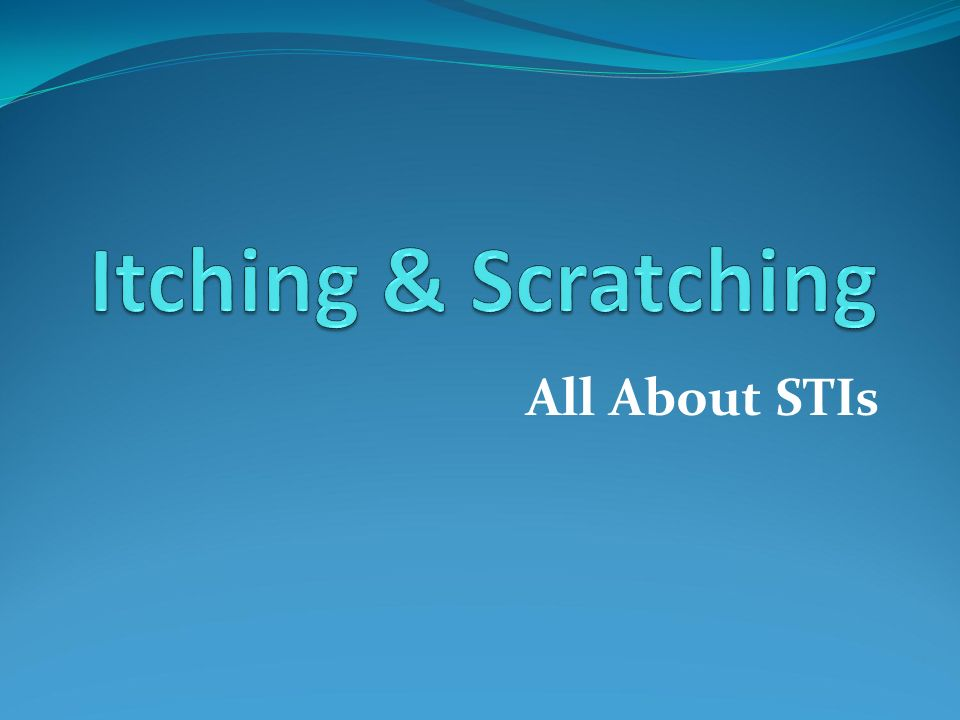 Itching & Scratching All About STIs