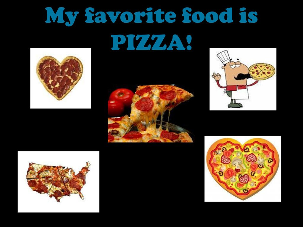 my favorite food pizza Get an answer for 'what is your favourite food in the world my favorite food in the world is pizza i enotescom will help you with any book or any question.