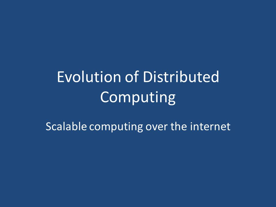 a study of distributed computing Study play what is distributed what is the main disadvantage of distributed computing issues with the security of data spread out on so many different computers.