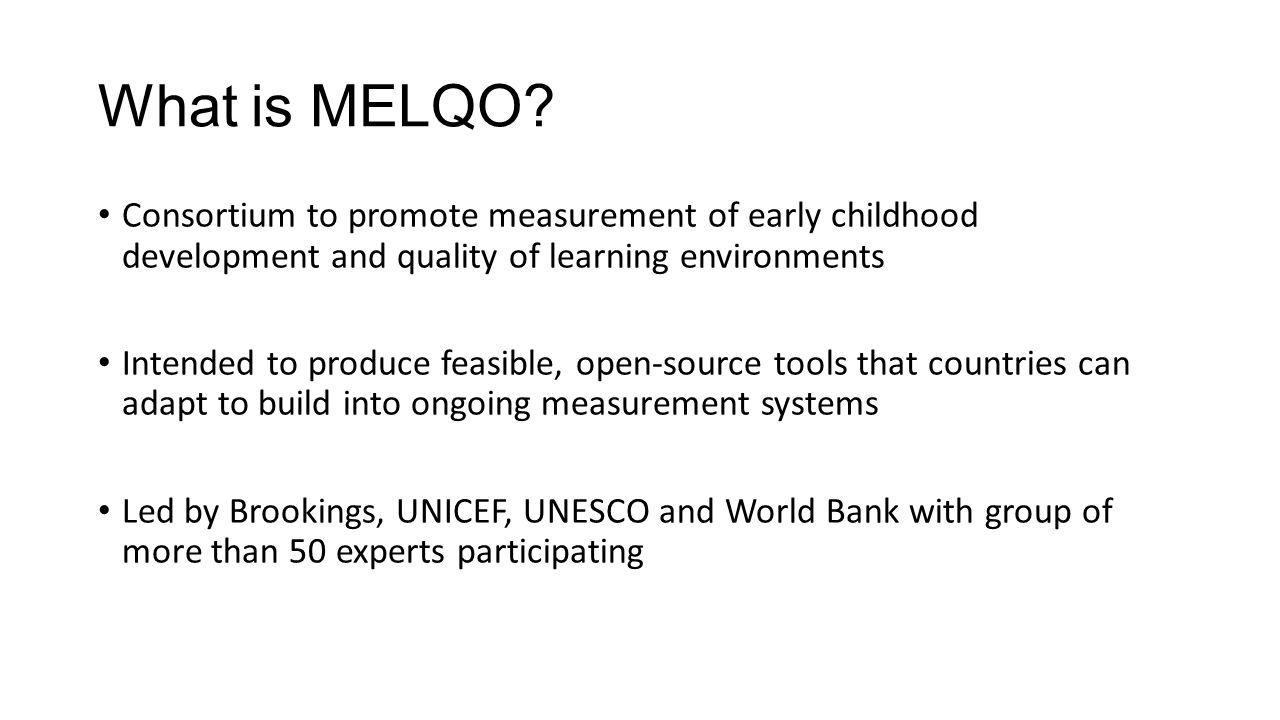Melqo measuring early learning quality and outcomes ppt video what is melqo consortium to promote measurement of early childhood development and quality of learning environments sciox Choice Image