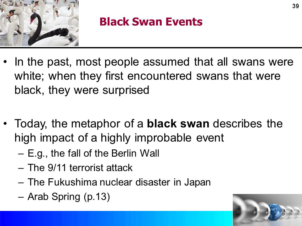 black swan events global emergency management A black swan event is an incident that occurs randomly and unexpectedly, and has a major effect on operations  (information technology continuity) it continuity (information technology continuity) is the holistic management of technology systems toward the guarantee that  see complete definition  with the global market for vnas.