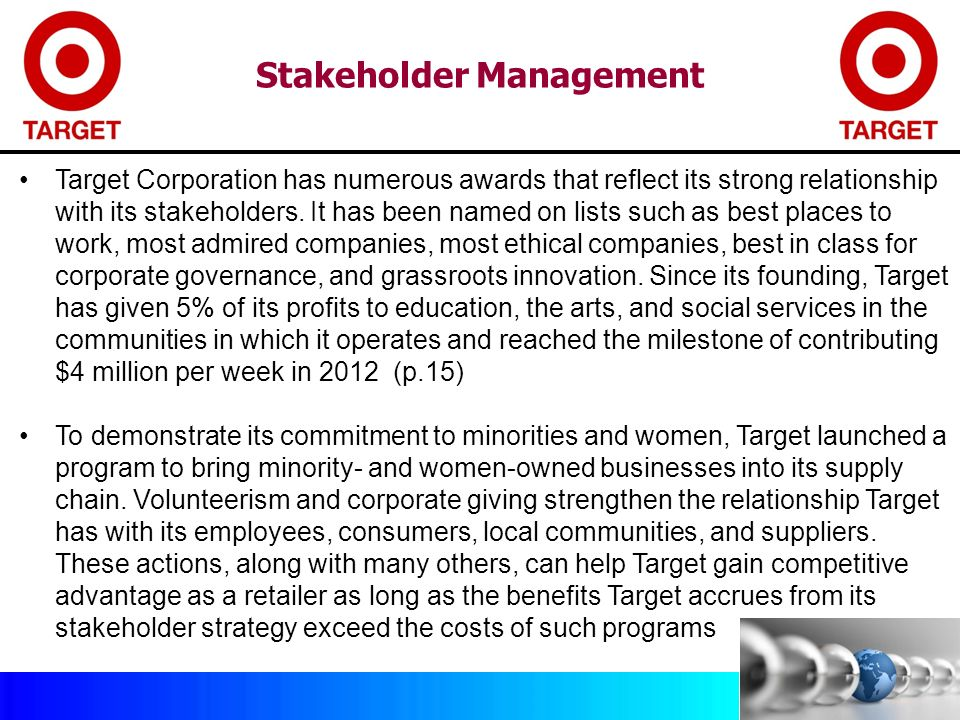 target corporation stakeholders Full-text paper (pdf): from agency to stakeholder theory: realigning  executives  the modern corporation and model the agency costs of outside  equity  kuratczyk and estey (2007) state executive compensation has been a  target for.