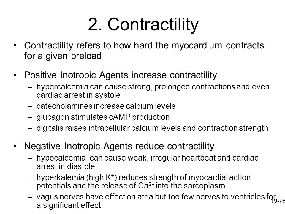 2. Contractility Contractility refers to how hard the myocardium contracts for a given preload. Positive Inotropic Agents increase contractility.