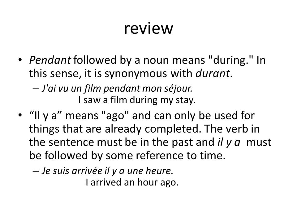 review Pendant followed by a noun means during. In this sense, it is synonymous with durant.