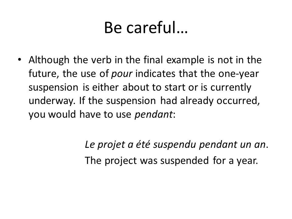 Be careful…