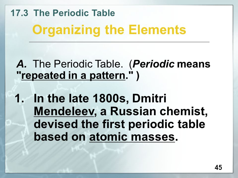 Physical science chapter ppt video online download devised the first periodic table based on atomic masses 45 organizing the elements urtaz Image collections