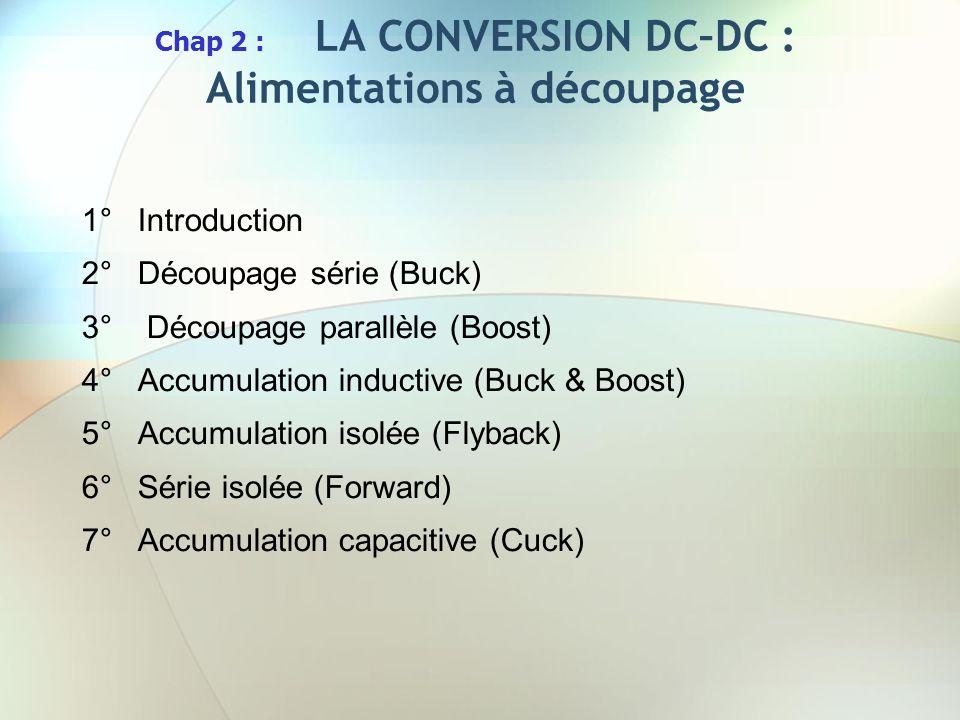 Chap 2 : LA CONVERSION DC–DC : Alimentations à découpage
