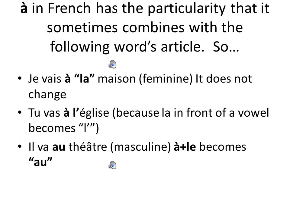 à in French has the particularity that it sometimes combines with the following word's article. So…