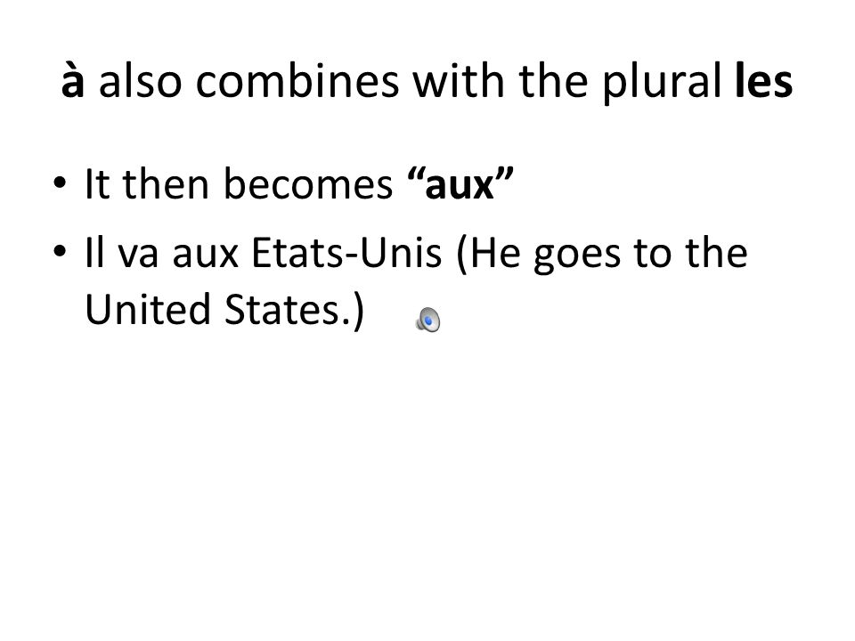 à also combines with the plural les