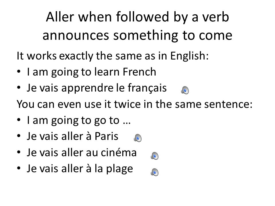 Aller when followed by a verb announces something to come