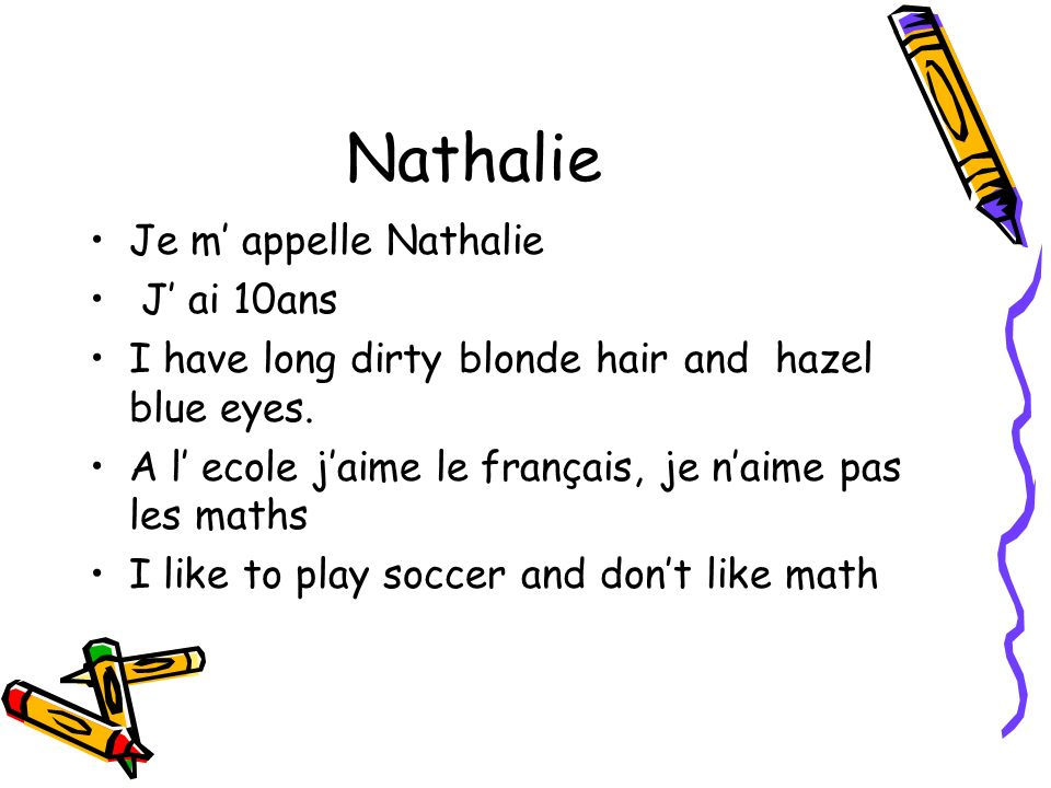 Nathalie Je m' appelle Nathalie J' ai 10ans