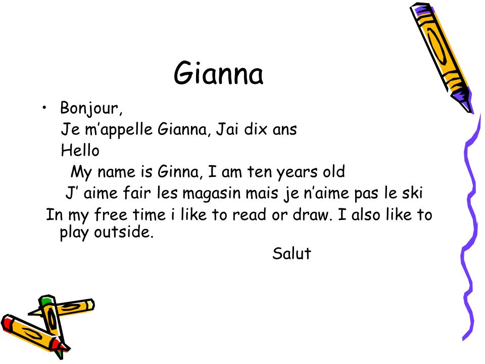 Gianna Bonjour, Je m'appelle Gianna, Jai dix ans Hello