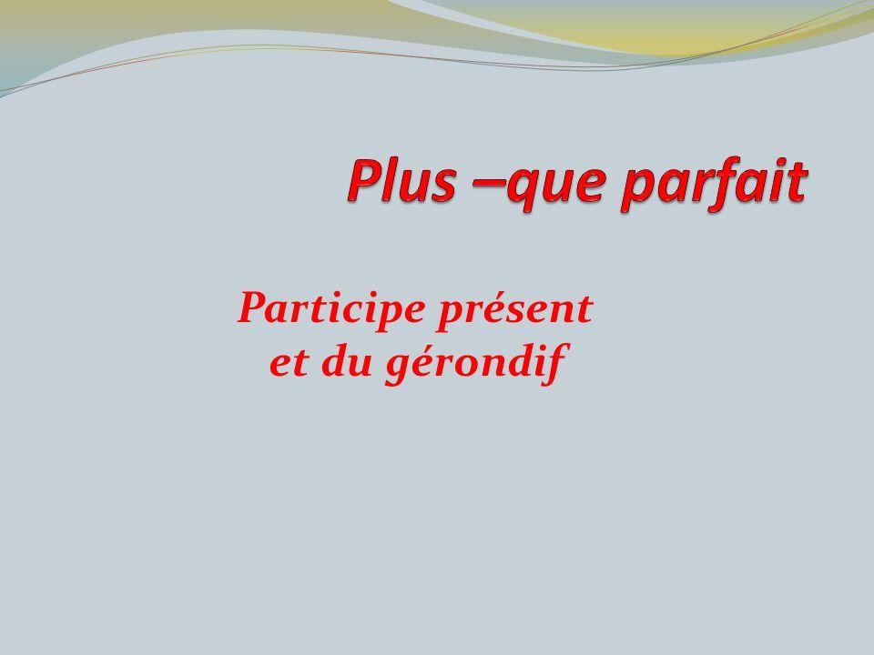 Participe présent et du gérondif