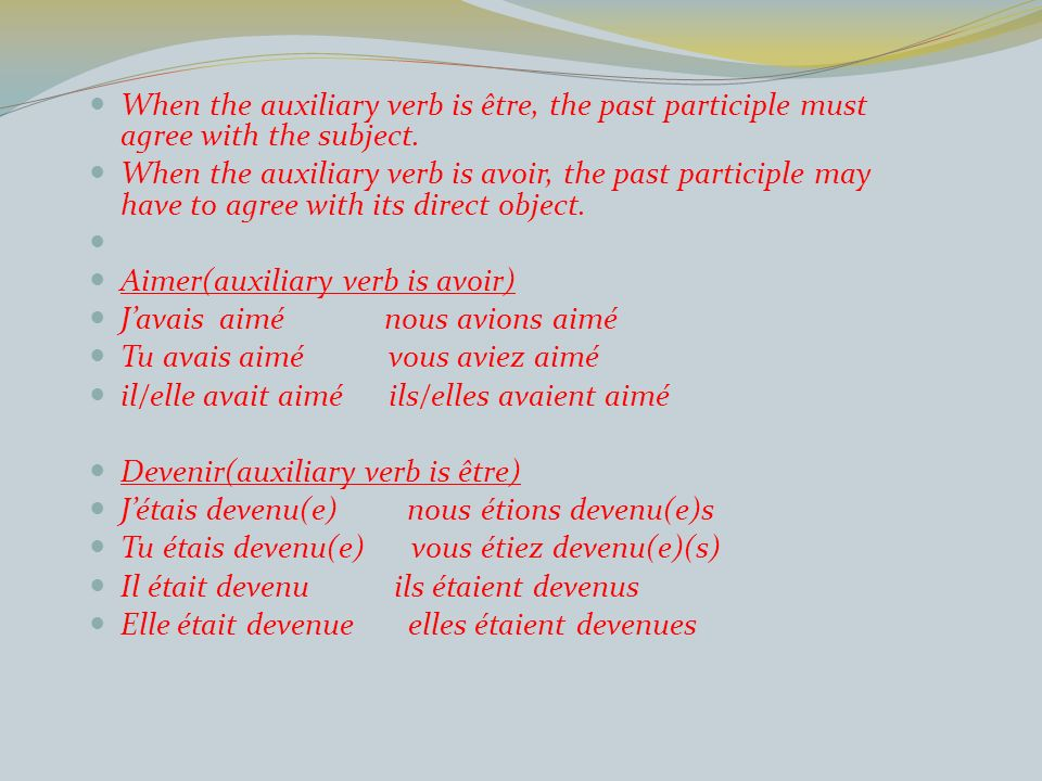 When the auxiliary verb is être, the past participle must agree with the subject.