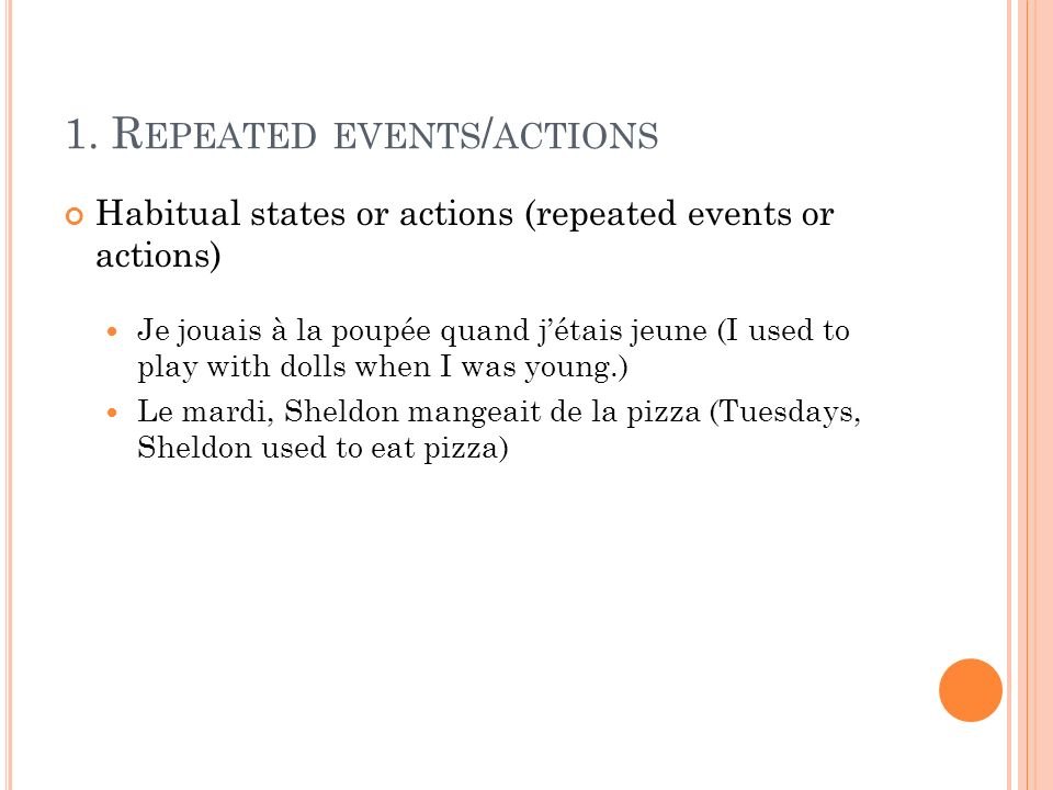 1. Repeated events/actions