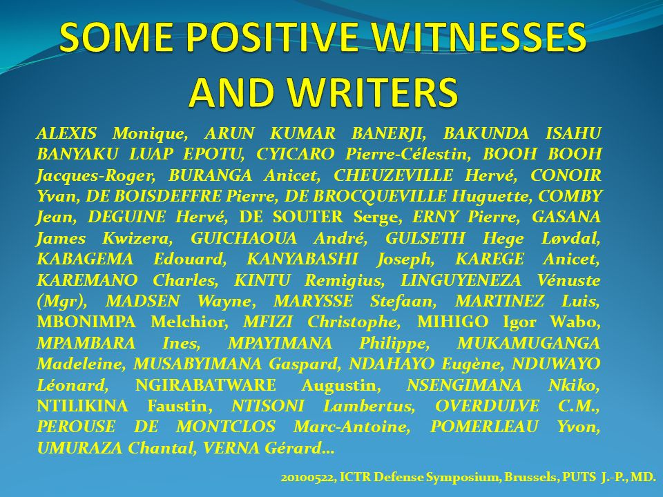 SOME POSITIVE WITNESSES AND WRITERS