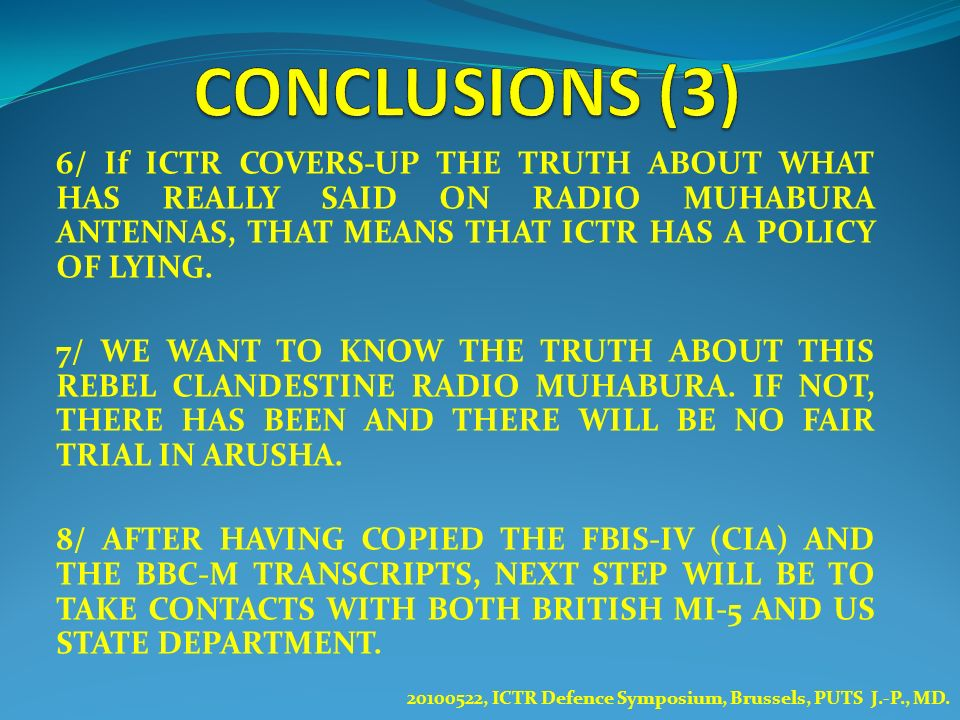 CONCLUSIONS (3) 6/ If ICTR COVERS-UP THE TRUTH ABOUT WHAT HAS REALLY SAID ON RADIO MUHABURA ANTENNAS, THAT MEANS THAT ICTR HAS A POLICY OF LYING.