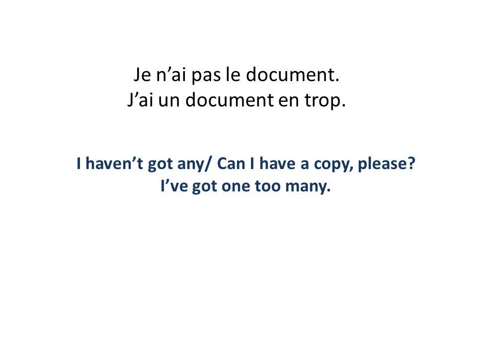 Je n'ai pas le document. J'ai un document en trop.