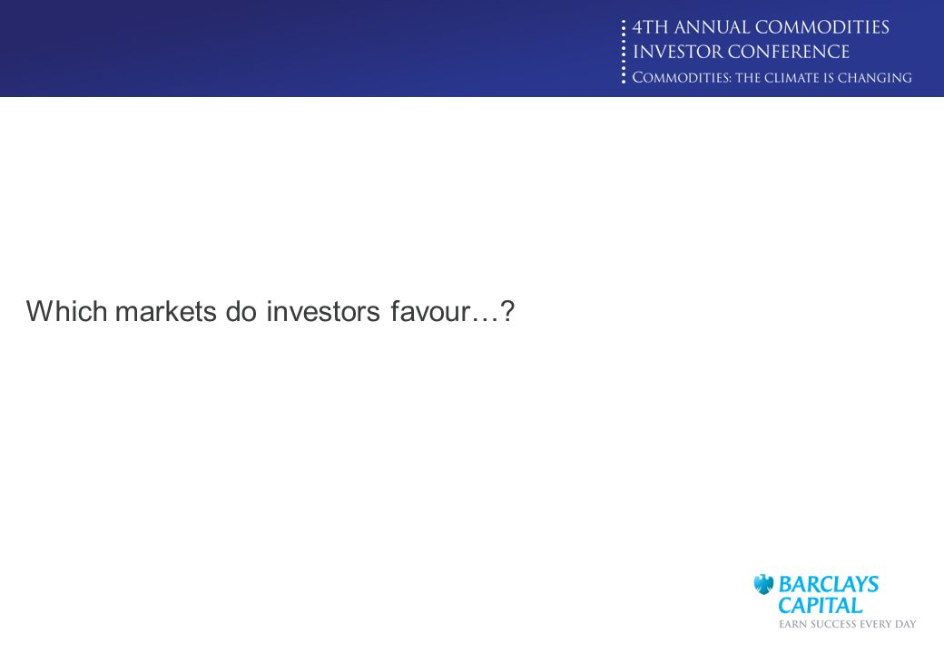 Which markets do investors favour…