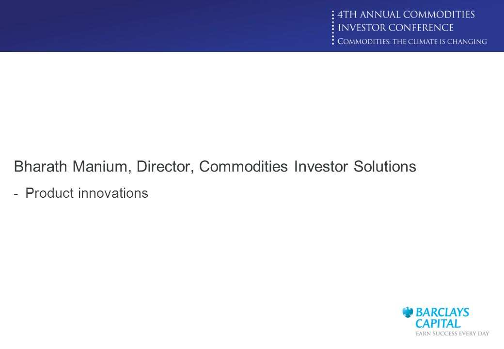 Bharath Manium, Director, Commodities Investor Solutions