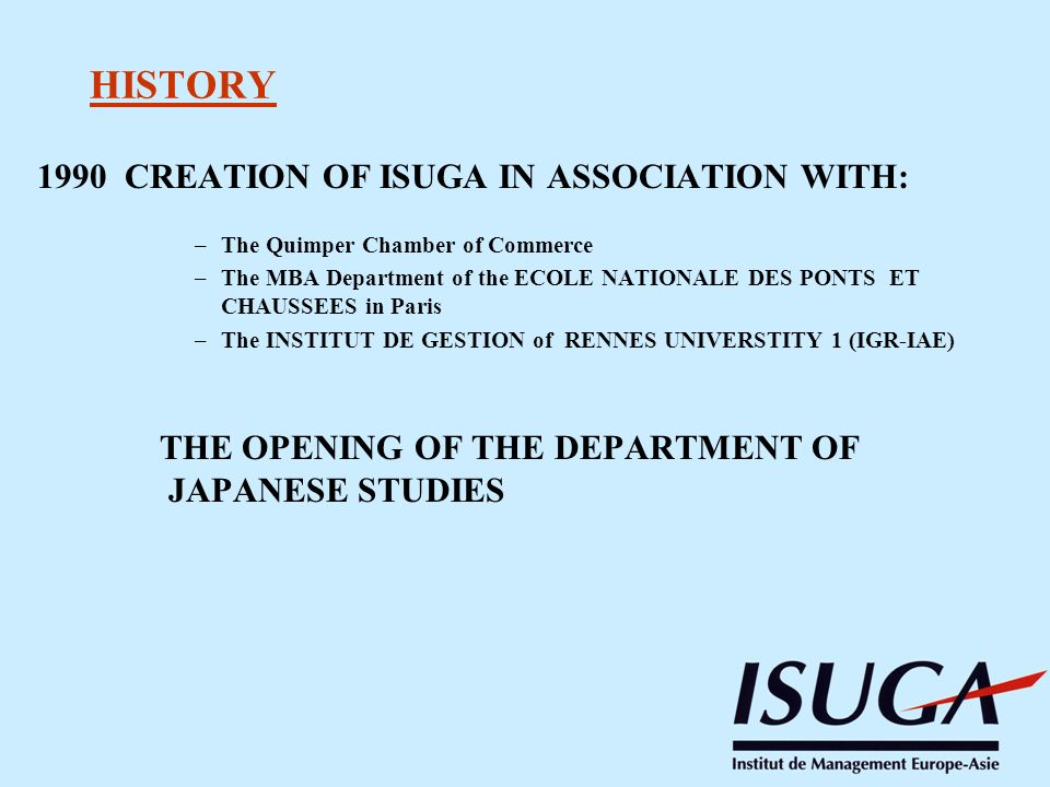 HISTORY 1990 CREATION OF ISUGA IN ASSOCIATION WITH: