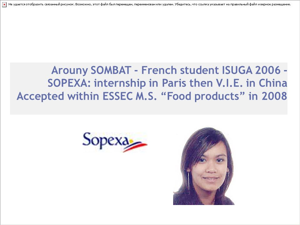 Arouny SOMBAT - French student ISUGA 2006 - SOPEXA: internship in Paris then V.I.E. in China