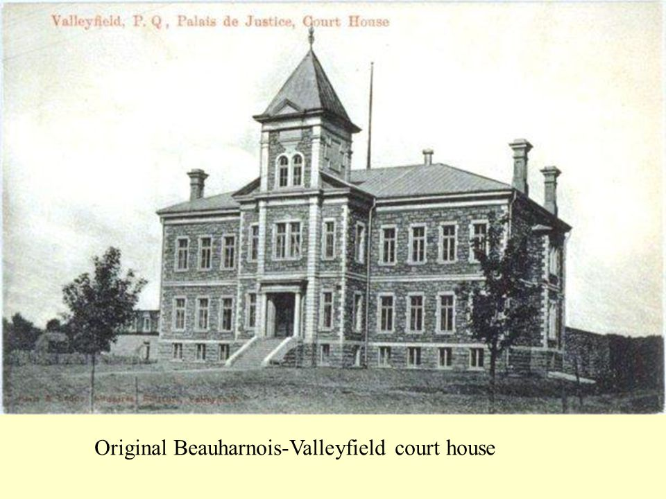 Original Beauharnois-Valleyfield court house