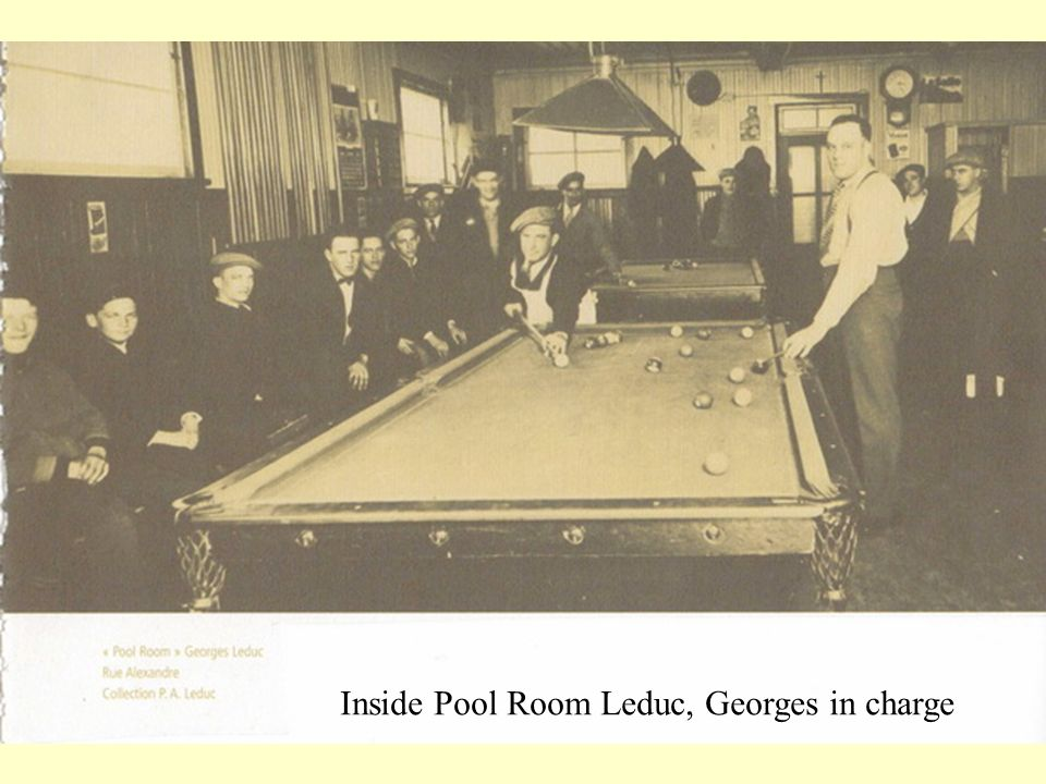 Inside Pool Room Leduc, Georges in charge
