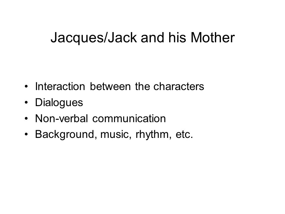 Jacques/Jack and his Mother
