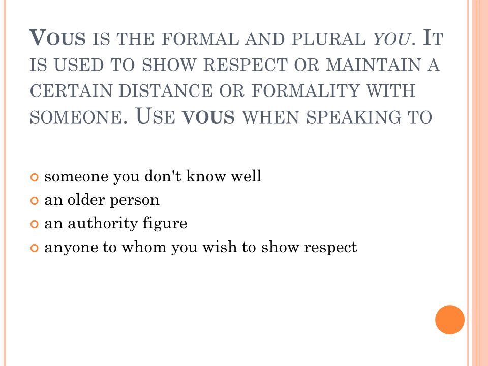 Vous is the formal and plural you