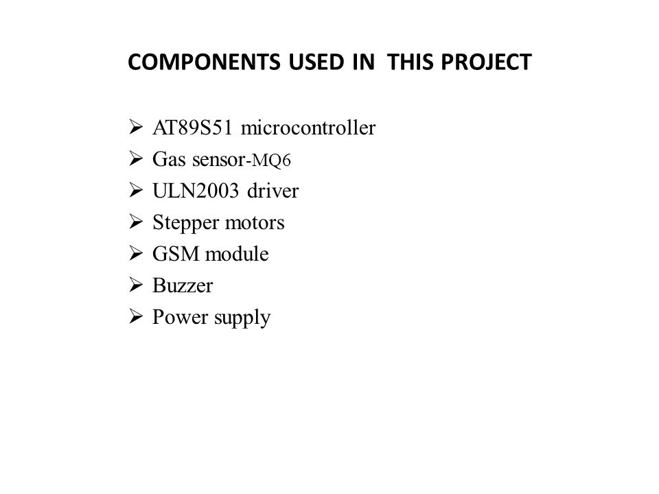 PROJECT PRESENTATION ON GSM BASED GAS LEAKAGE DETECTION SYSTEM ...