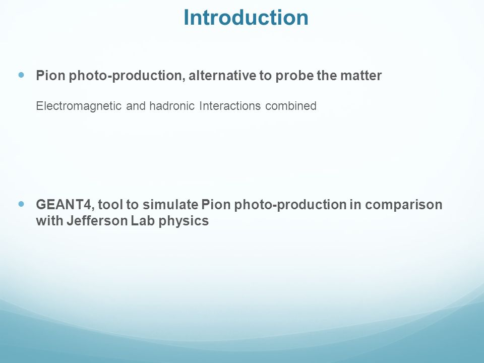 Introduction Pion photo-production, alternative to probe the matter
