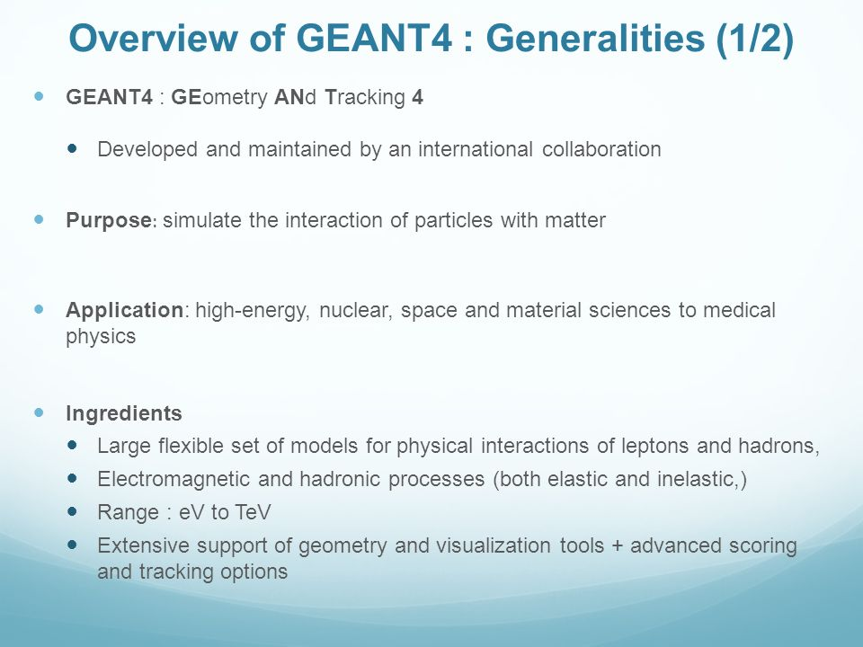 Overview of GEANT4 : Generalities (1/2)