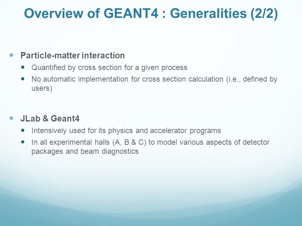 Overview of GEANT4 : Generalities (2/2)