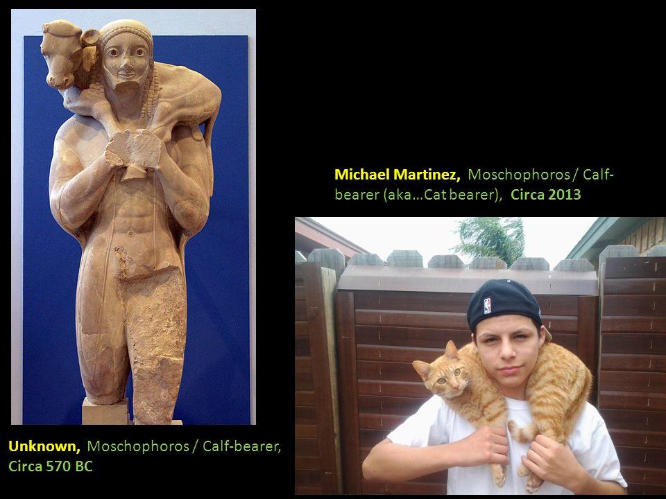 Michael Martinez, Moschophoros / Calf-bearer (aka…Cat bearer), Circa 2013
