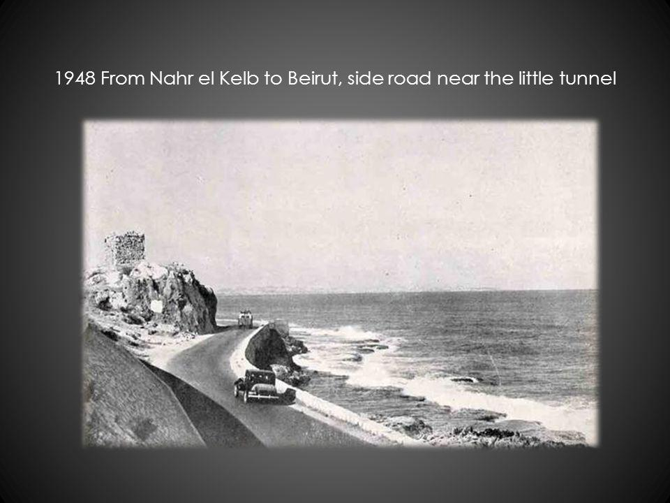 1948 From Nahr el Kelb to Beirut, side road near the little tunnel