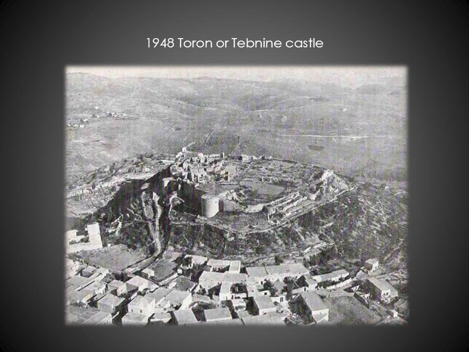 1948 Toron or Tebnine castle