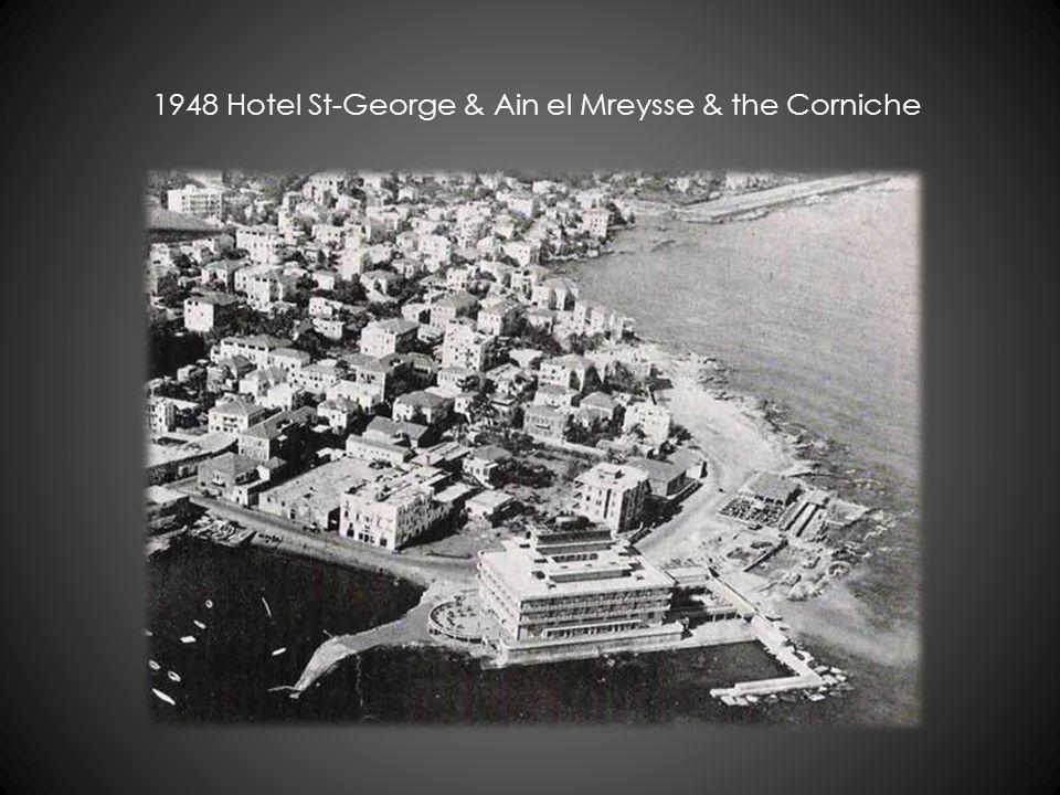 1948 Hotel St-George & Ain el Mreysse & the Corniche