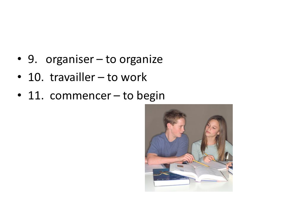 9. organiser – to organize