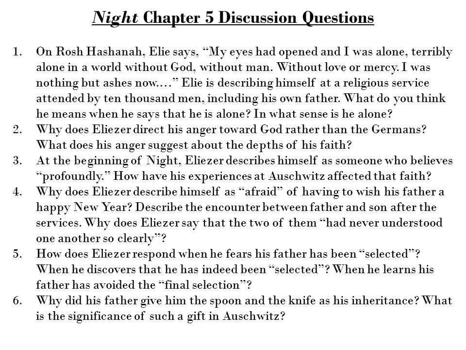 eliezer s relationship with god in night During eliezer's time at the concentration camps, he questions god's nature and seems to stop having faith in god, but he also struggles to balance his lack of faith with keeping jewish traditions.